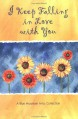 I Keep Falling in Love with You: A Collection of Poems - Susan Polis Schutz