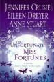 The Unfortunate Miss Fortunes - Anne Stuart, Jennifer Crusie, Eileen Dreyer