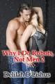 Why I Do Robots, Not Men 2 - Delilah D'lishus