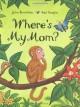Where's My Mom? - Julia Donaldson