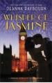 Whisper Of Jasmine - Deanna Raybourn