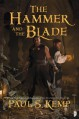 The Hammer and the Blade - Paul S. Kemp
