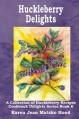 Huckleberry Delights Cookbook (Cookbook Delight) - Karen Jean Matsko Hood