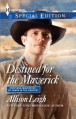 Destined for the Maverick (Montana Mavericks: 20 Years in the Saddle!) - Allison Leigh