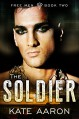 The Soldier (Free Men Book 2) - Kate Aaron