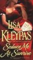 Seduce Me at Sunrise - Lisa Kleypas