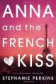 Anna and the French Kiss by Perkins, Stephanie (2011)