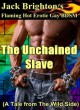 The Unchained Slave - Jack Brighton