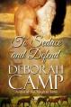 To Seduce and Defend - Deborah Camp