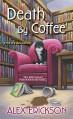 Death by Coffee - Alex Erickson