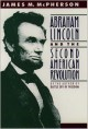 Abraham Lincoln and the Second American Revolution - James M. McPherson, Alfred Whital Stern Collection of Lincol