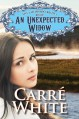 An Unexpected Widow (The Colorado Brides Series, Book One) - Carré White