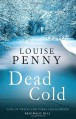 Dead Cold (Chief Inspector Armand Gamache #2) - Louise Penny