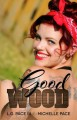 Good Wood - Michelle Pace, L.G. Pace lll