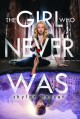 The Girl Who Never Was - Skylar Dorset