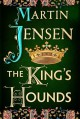 The King's Hounds (The King's Hounds series) - Martin Jensen