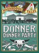 Nathan Hale's Hazardous Tales: Donner Dinner Party - Nathan Hale