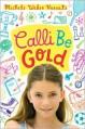 Calli Be Gold - Michele Weber Hurwitz
