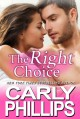 The Right Choice - Karen Drogin, Carly Phillips