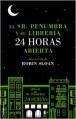 El Sr. Penumbra y su librería 24 horas abierta - Robin Sloan