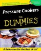 Pressure Cookers For Dummies - Tom Lacalamita