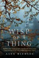 Wisp of a Thing: A Novel of the Tufa - Alex Bledsoe