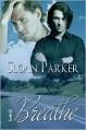Breathe - Sloan Parker