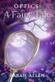 Optics: A Fairy Tale (Fairy Tale Physics) - Sarah Allen