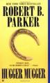 Hugger Mugger (Spenser, #27) - Robert B. Parker