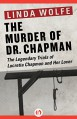 The Murder of Dr. Chapman: The Legendary Trials of Lucretia Chapman and Her Lover - Linda Wolfe