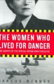 The Women Who Lived for Danger: The Agents of the Special Operations Executive - Marcus Binney