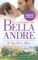 If You Were Mine - Bella Andre