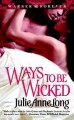 Ways to Be Wicked - Julie Anne Long