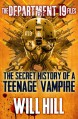 The Department 19 Files: the Secret History of a Teenage Vampire - Will Hill