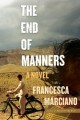 The End of Manners: A Novel - Francesca Marciano