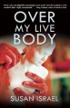Over My Live Body - Susan Israel