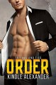 Order (Tattoos and Ties Duet #2) - Kindle Alexander