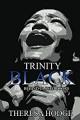 Trinity Black: Behind Closed Doors - Theresa Hodge