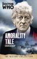 Doctor Who: Amorality Tale - David Bishop