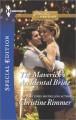 The Maverick's Accidental Bride - Christine Rimmer