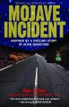 Mojave Incident: Inspired by a Chilling Story of Alien Abduction - Ron Felber