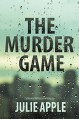The Murder Game - Catherine McKenzie writing as Julie Apple