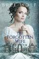 The Forgotten Wife: A Regency Romance (A Forbidden Love Novella Series Book 3) - Bree Wolf