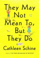 They May Not Mean To, but They Do - Cathleen Schine
