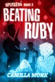 Beating Ruby (Spotless Series Book 2) - Camilla Monk