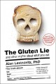 The Gluten Lie: And Other Myths About What You Eat - Alan Levinovitz