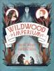 Wildwood Imperium - Carson Ellis, Colin Meloy