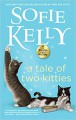 A Tale of Two Kitties - Sofie Kelly