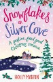 Snowflakes on Silver Cove: A festive, feel-good Christmas romance (White Cliff Bay Book 2) - Holly Martin