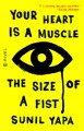 Your Heart is a Muscle the Size of a Fist - Sunil Yapa